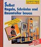 Selbst Regale, Schränke und Raumteiler bauen (Compact-Praxis 'do it yourself')